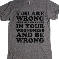 You Are Wrong-Unisex Athletic Grey T-Shirt