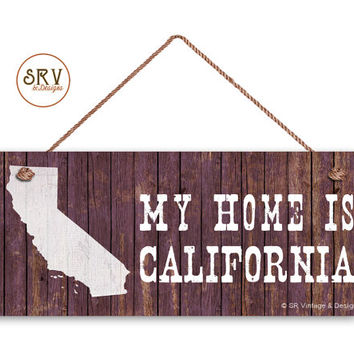 "California State Sign, My Home is California, Weatherproof, 6""x14"", Rustic Signs, Housewarming Gift, Office Sign, Made to Order"