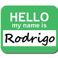Rodrigo Hello My Name Is Mouse Pad