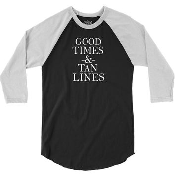good times and tan lines 3/4 Sleeve Shirt