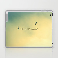 LETS FLY AWAY Laptop & iPad Skin by RichCaspian | Society6