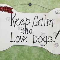 Keep Calm and Love Dogs wood sign