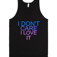 I Don't Care I Love It-Unisex Black Tank