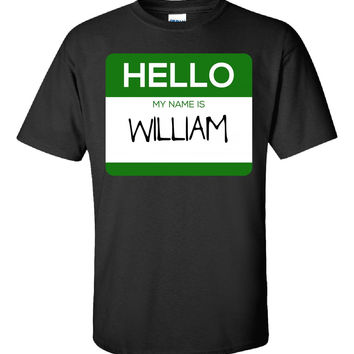 Hello My Name Is WILLIAM v1-Unisex Tshirt