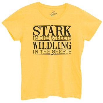 Womens Stark In The Streets Wildling In The Sheets Tshirt