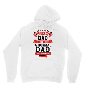 I'm a German Dad Just Like a Normal Dad Except More Awesome Unisex Hoodie