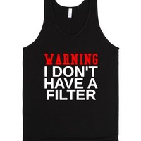 Warning I Don't Have A Filter-Unisex Black Tank