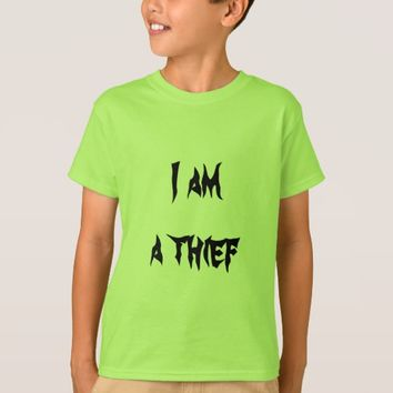 I am a thief T-Shirt