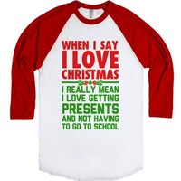 When I Say I Love Christmas..-Unisex White/Red T-Shirt