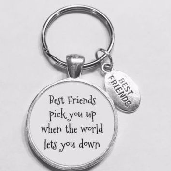 Best Friends Pick You Up When The World Lets You Down Christmas Gift Keychain