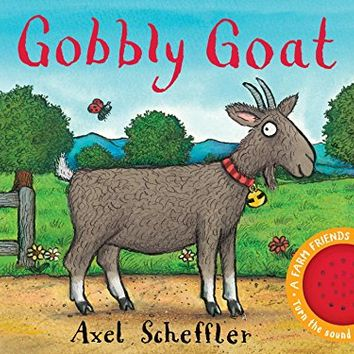 Gobbly Goat: A Farm Friends Sound Book Board book – February 6, 2018