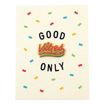 Good Vibes Only Card + Pin
