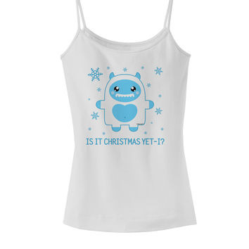 Is It Christmas Yet - Yeti Abominable Snowman Spaghetti Strap Tank