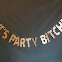 Let's Party Bitches Banner/ Photo Backdrop/ Birthday Party Banner/ Bachelorette Party Banner/ Party Decoration