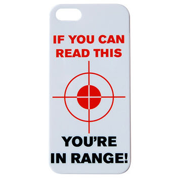 If You Can Read This You're in Range Phone Case
