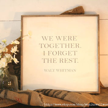 We were together. I forget the rest. | Walt Whitman poem | wood sign | anniversary | wedding | Valentine's Day | rustic wood sign | wall art
