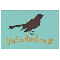 Put A Bird On It Blue Poster 19 x 13in