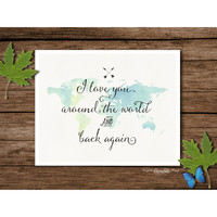 I Love You Around the World and Back Again - Watercolor-style World Map Art Print