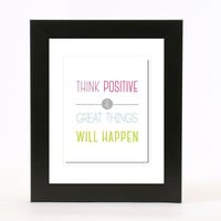 think positive & great things will happen wall art 8x10 poster print