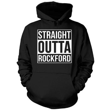Straight Outta Rockford City. Cool Gift - Hoodie