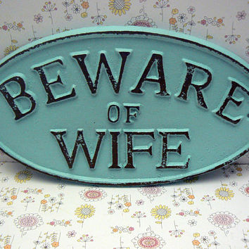 Beware of Wife Oval Cast Iron Sign Coastal Beach Blue Wall Gate Fence Door Decor Funny Humor Spouse Fun Saying Plaque Shabby Chic Style