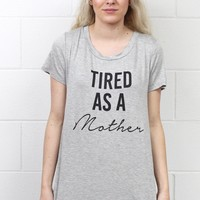 Tired as a Mother Slouchy Graphic Tee {H. Grey}