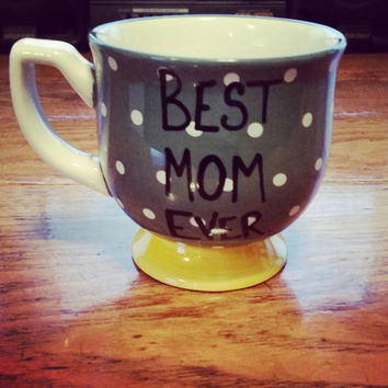 Mug-Cup-Coffee Cup-Coffee Mug-Hand Painted-Valentine's Day - Quote Mug-Funny Mug - Best Mom Ever-12 Ounce Mug- Polka Dots-Gift For Mom