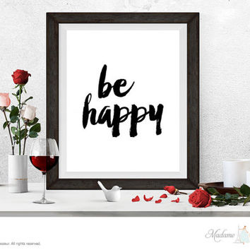 Printable Art be happy printable quote Wall Art Home Decor Minimalist Art Print Instant download art print ink brush art print happiness art