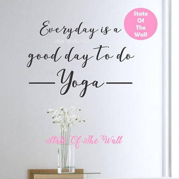 Everyday is a good day to do Yoga Wall Decal Vinyl Sticker Art Decor Bedroom Design Mural interior design YOGA namaste Modern Design