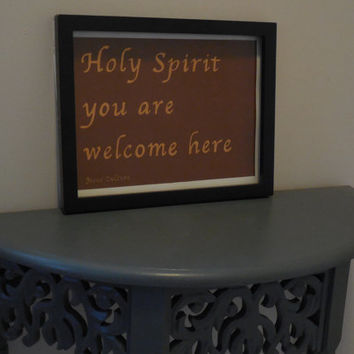 "Holy Spirit You Are Welcome Here, Jesus Culture Quote  - 9""x12"" Painting with Border / 7.5""x10.5' Painting Only. Wall Art"