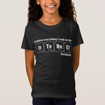 I Believe In The Internet Periodically Funny T-Shirt