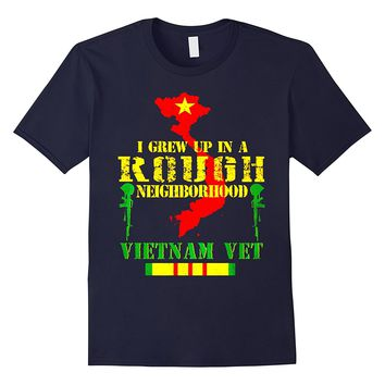 I Grew Up In A Rough Neighborhood Vietnam Veteran T-shirt