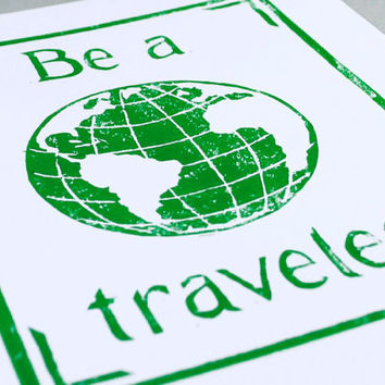 Linocut Print Be A Traveler 8 x 10 inches Green by CursiveArts
