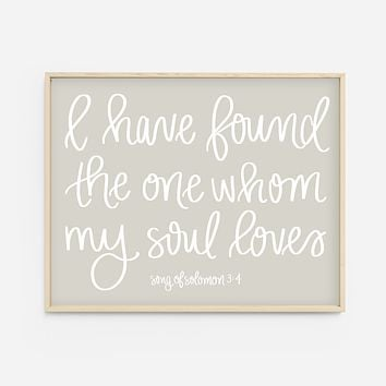 I Have Found The One Whom My Soul Loves Song of Solomon 3:4 Scripture Print