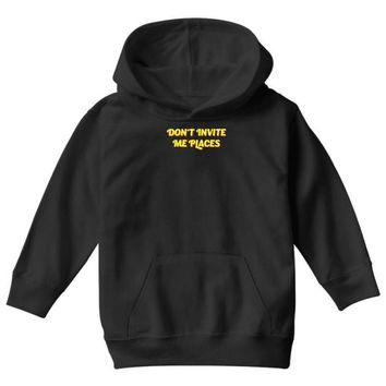don't invite me places Youth Hoodie
