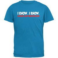 Funny I Know I Know License & Registration Sapphire Blue Adult T-Shirt