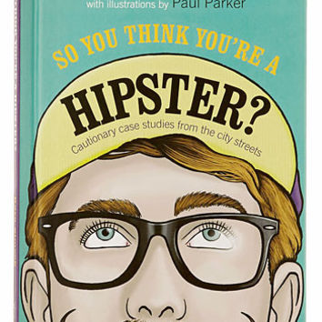 So You Think You're a Hipster Reference Book
