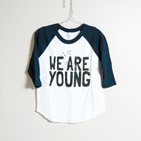 We are Young Baseball Tee - Slyfox Threads