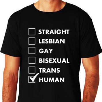 LGBT T Shirt Straight Lesbian Gay Bisexual Trans Human LGBT Pride T Shirt Collection