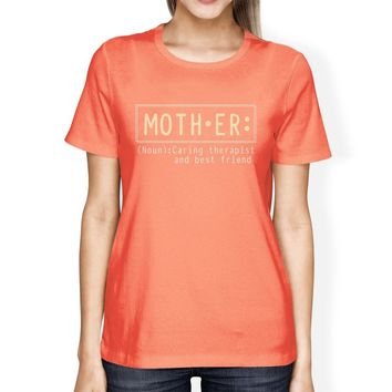 Mother Therapist Women's Peach Round Neck T Shirt Gift For Mothers