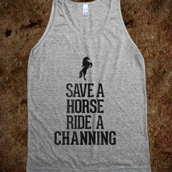 Save a Horse Ride a Channing - Awesome fun #$!!*&