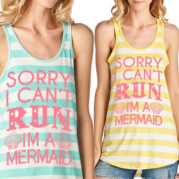 Sorry I Can't Run I'm A Mermaid Tank