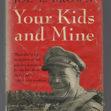 Joe E. Brown, Some Like It Hot Actor, 1944 Vintage Book, Your Kids And Mine, Hardcover With Dust Jacket