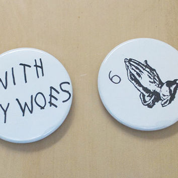 Drake Lyrics - With My Woes 6ix Goods - 2 Inch Button Set