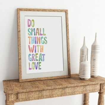 Nursery Prints Colorful Watercolor Typography Print Do Small Things With Great Love Quotes Print Mother Teresa Quote Art Best Selling Items