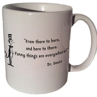 "Dr. Seuss Cat in the Hat ""From there to here"" quote 11 oz coffee tea mug"