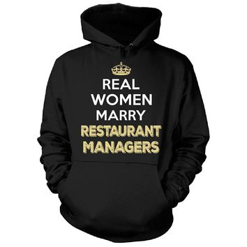 Real Women Marry Restaurant Managers. Cool Gift - Hoodie