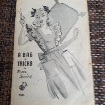 "Absolutely charming 32 page war effort pamphlet ""A Bag of Tricks for Home Sewing: 1945"". Vintage sewing patterns and ideas filled w photos"