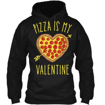 Pizza Is My Valentine Valentines Day for Boys Kids Pullover Hoodie 8 oz