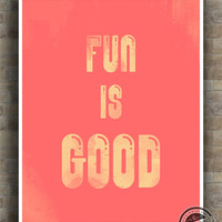 Inspirational Quotes, Fun Is Good, inspiring quotes, typography, poem, poster, wall art, home decor, wall decor, 8x10, 11x14, 16x20, 17x22